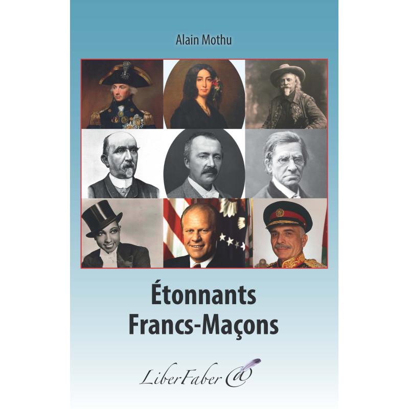 liber-faber-alain-mothu-etonnants-franc-macons-livres-decors-rituels-maconniques-esoterisme-religions-franc-maconnerie-fm