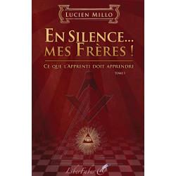 livres-maconniques-en-silence-mes-freres-lucien-millo-decors-symboles-esoterisme-franc-maconnerie-fm